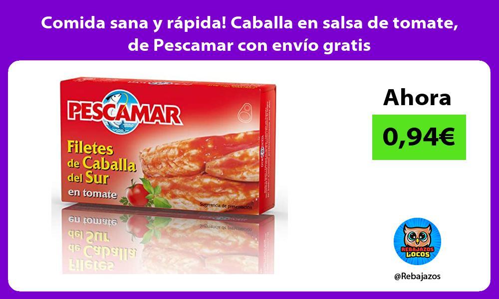 Comida sana y rapida Caballa en salsa de tomate de Pescamar con envio gratis