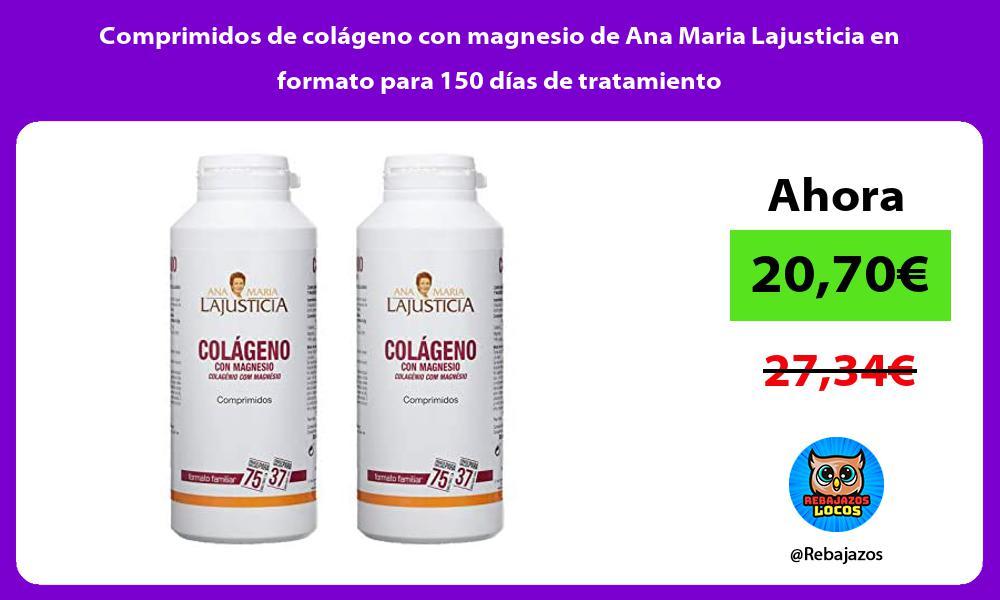Comprimidos de colageno con magnesio de Ana Maria Lajusticia en formato para 150 dias de tratamiento