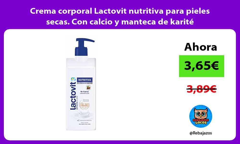 Crema corporal Lactovit nutritiva para pieles secas Con calcio y manteca de karite