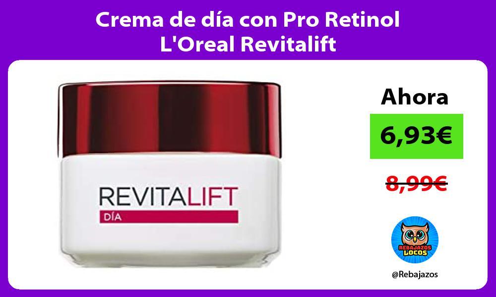 Crema de dia con Pro Retinol LOreal Revitalift