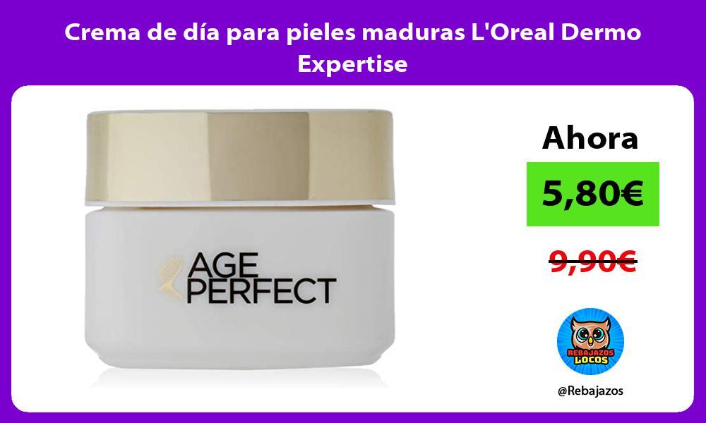 Crema de dia para pieles maduras LOreal Dermo Expertise