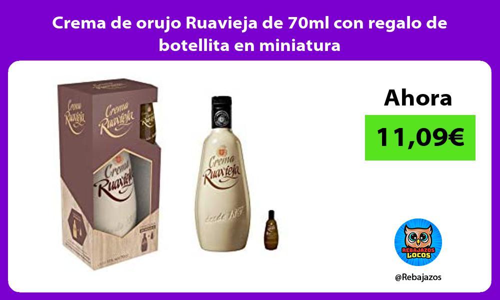 Crema de orujo Ruavieja de 70ml con regalo de botellita en miniatura