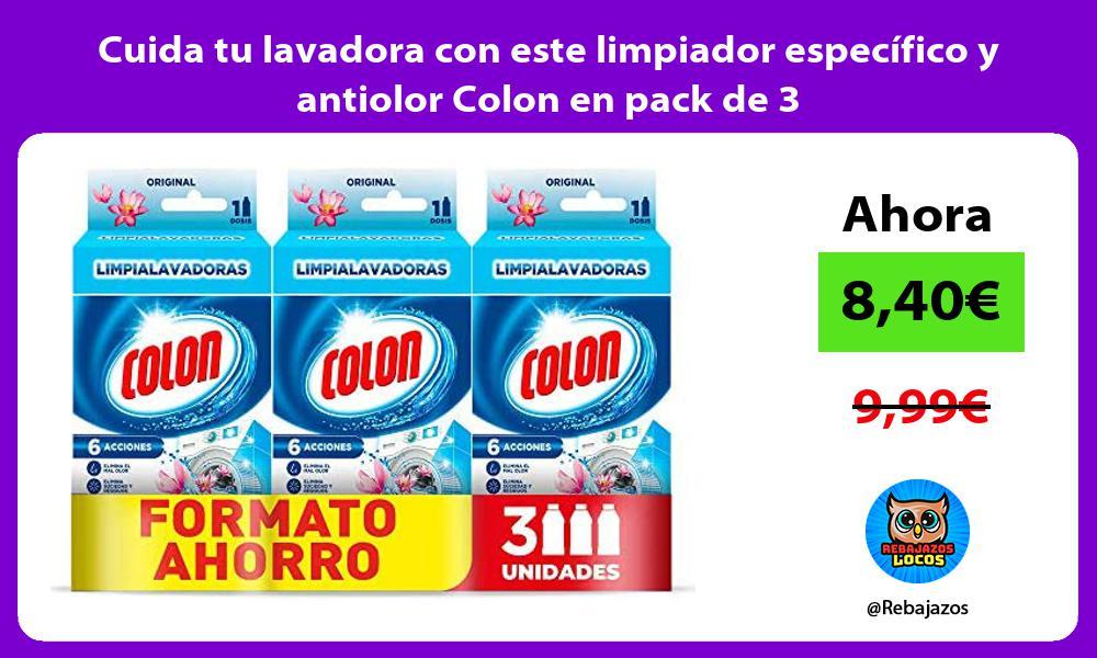 Cuida tu lavadora con este limpiador especifico y antiolor Colon en pack de 3