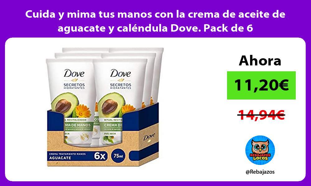 Cuida y mima tus manos con la crema de aceite de aguacate y calendula Dove Pack de 6