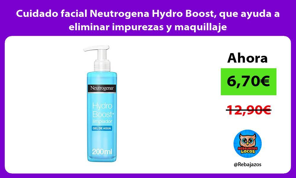 Cuidado facial Neutrogena Hydro Boost que ayuda a eliminar impurezas y maquillaje