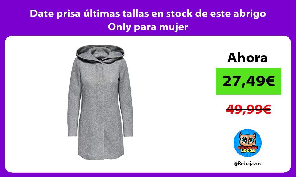 Date prisa ultimas tallas en stock de este abrigo Only para mujer