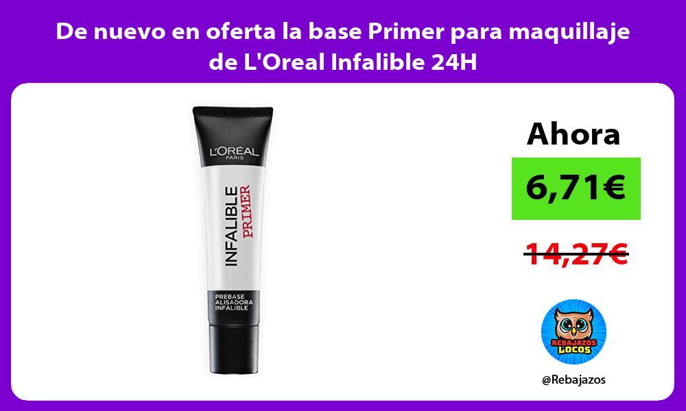 De nuevo en oferta la base Primer para maquillaje de LOreal Infalible 24H