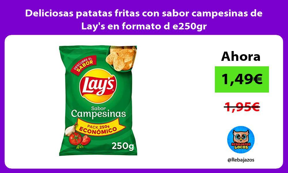 Deliciosas patatas fritas con sabor campesinas de Lays en formato d e250gr