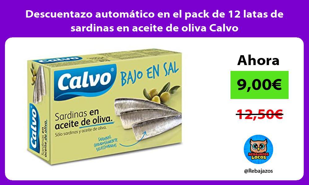 Descuentazo automatico en el pack de 12 latas de sardinas en aceite de oliva Calvo