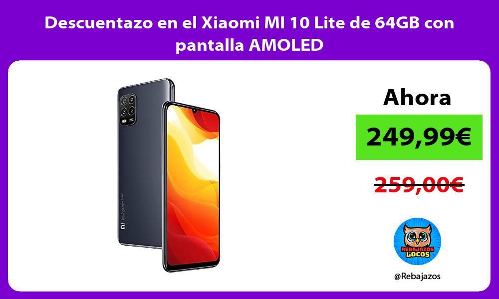 Descuentazo en el Xiaomi MI 10 Lite de 64GB con pantalla AMOLED