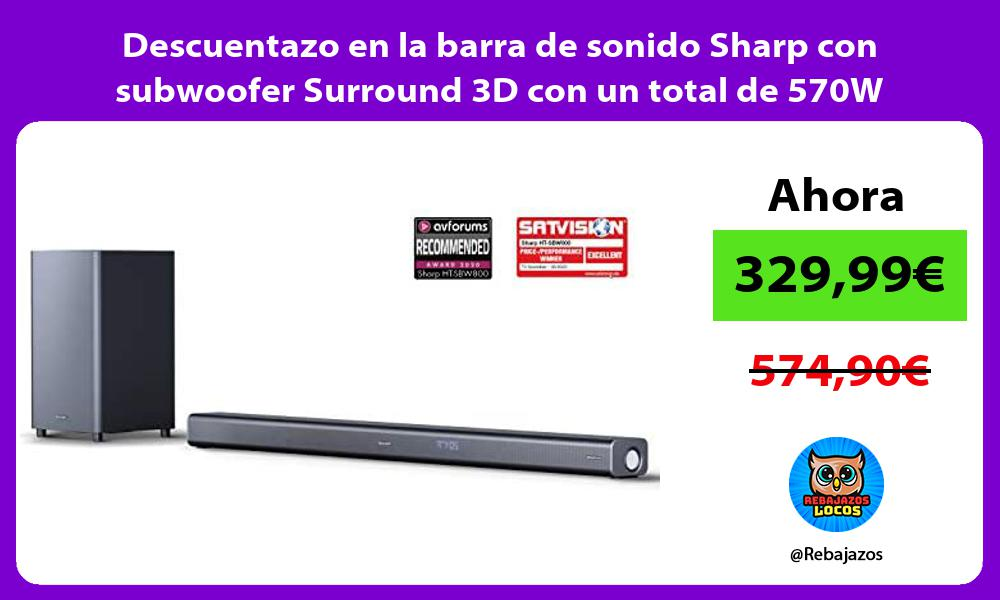 Descuentazo en la barra de sonido Sharp con subwoofer Surround 3D con un total de 570W