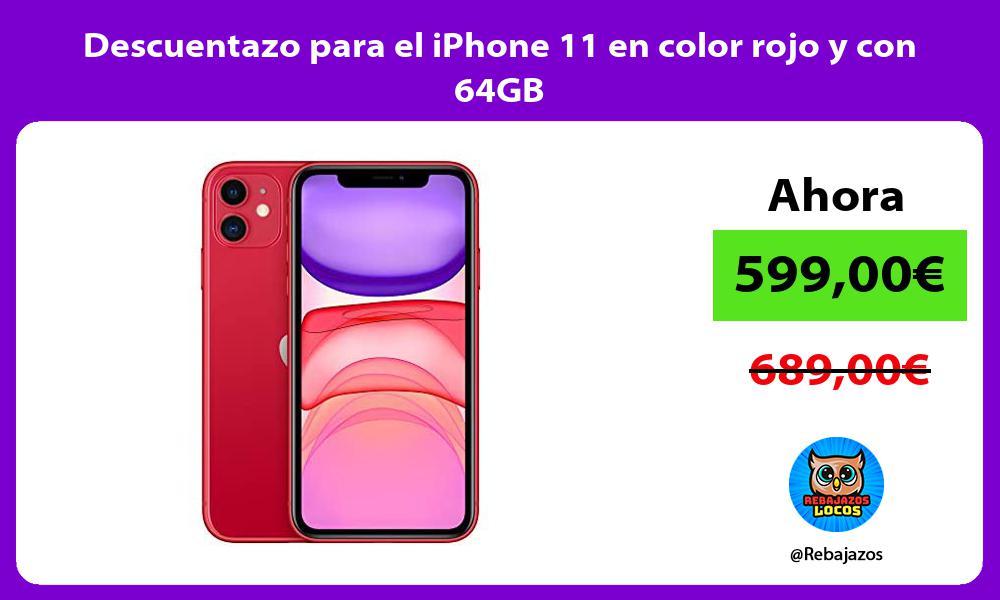 Descuentazo para el iPhone 11 en color rojo y con 64GB