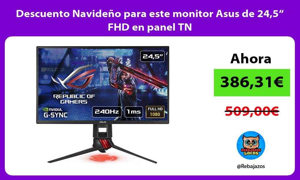 Descuento Navideno para este monitor Asus de 245 FHD en panel TN