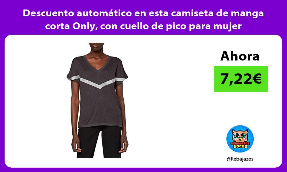 Descuento automatico en esta camiseta de manga corta Only con cuello de pico para mujer