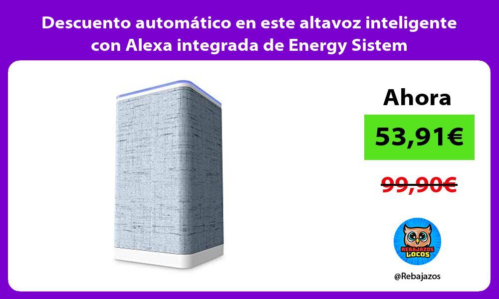 Descuento automatico en este altavoz inteligente con Alexa integrada de Energy Sistem