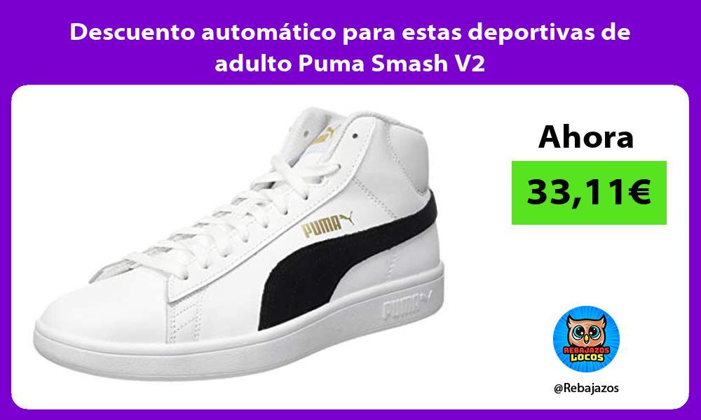Descuento automatico para estas deportivas de adulto Puma Smash V2