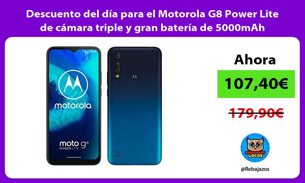 Descuento del dia para el Motorola G8 Power Lite de camara triple y gran bateria de 5000mAh