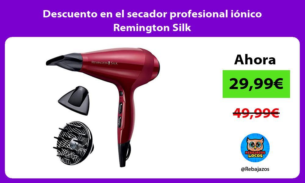 Descuento en el secador profesional ionico Remington Silk