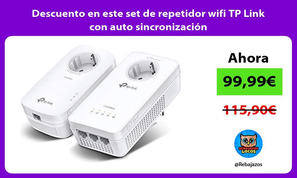 Descuento en este set de repetidor wifi TP Link con auto sincronizacion