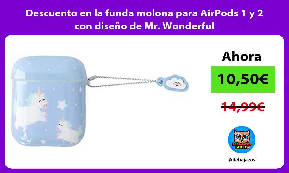 Descuento en la funda molona para AirPods 1 y 2 con diseno de Mr Wonderful