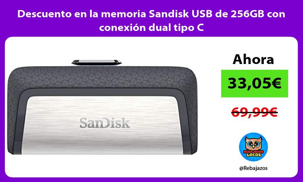 Descuento en la memoria Sandisk USB de 256GB con conexion dual tipo C