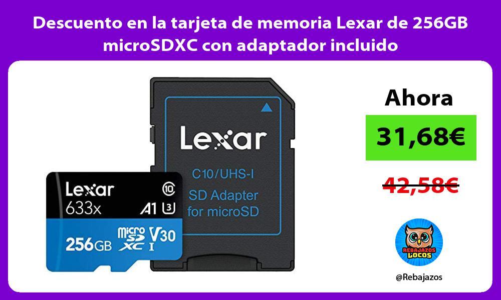 Descuento en la tarjeta de memoria Lexar de 256GB microSDXC con adaptador incluido