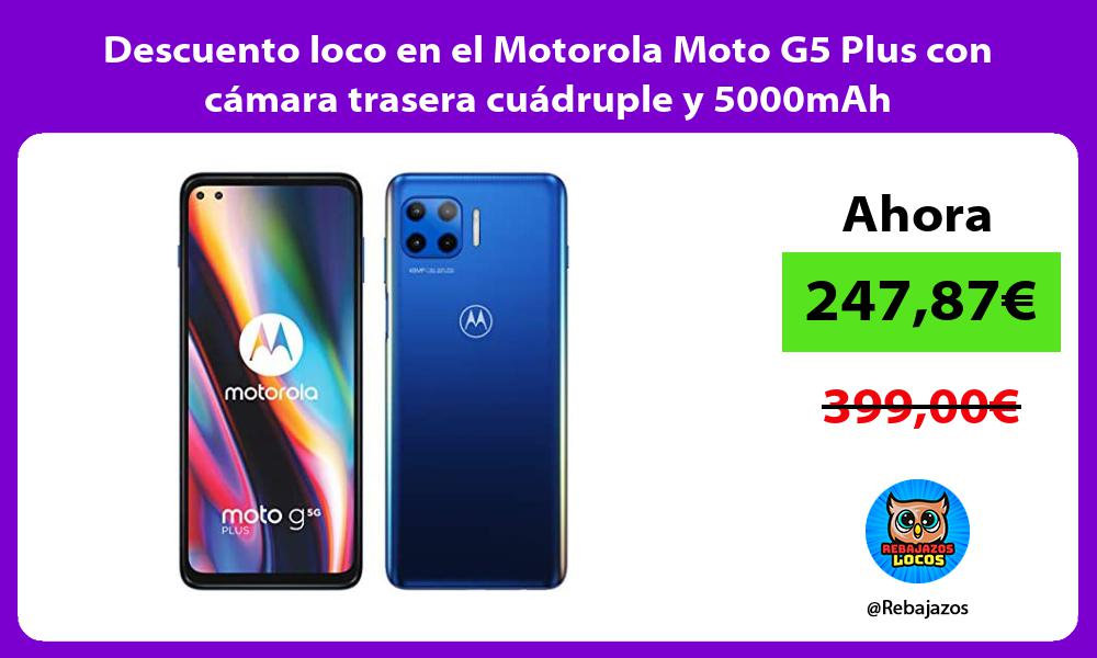 Descuento loco en el Motorola Moto G5 Plus con camara trasera cuadruple y 5000mAh