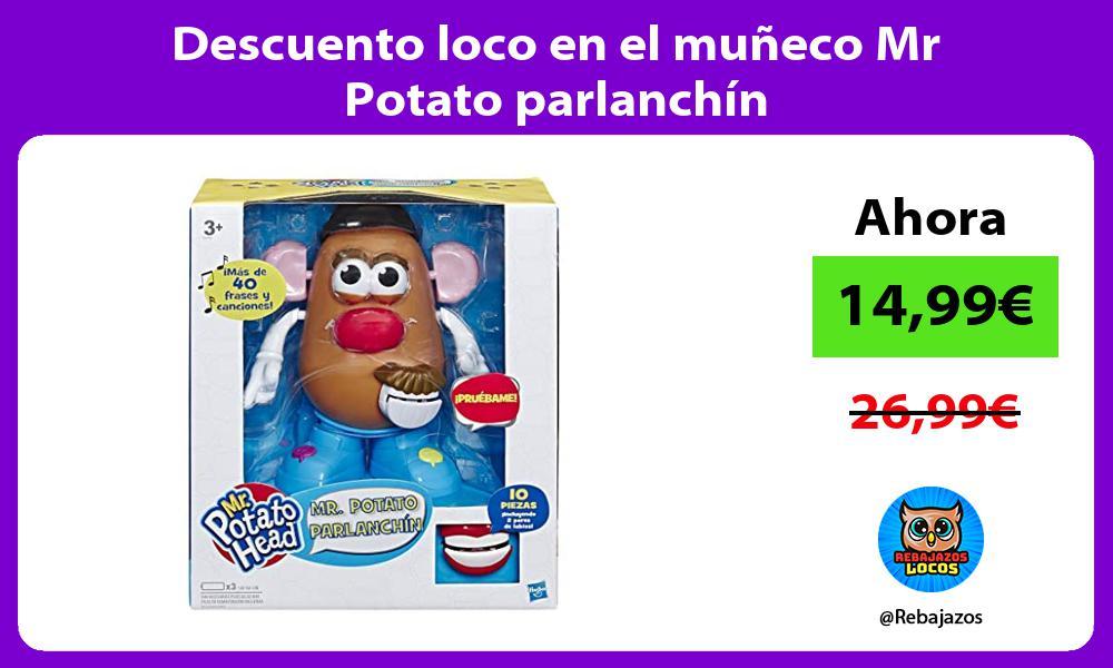 Descuento loco en el muneco Mr Potato parlanchin