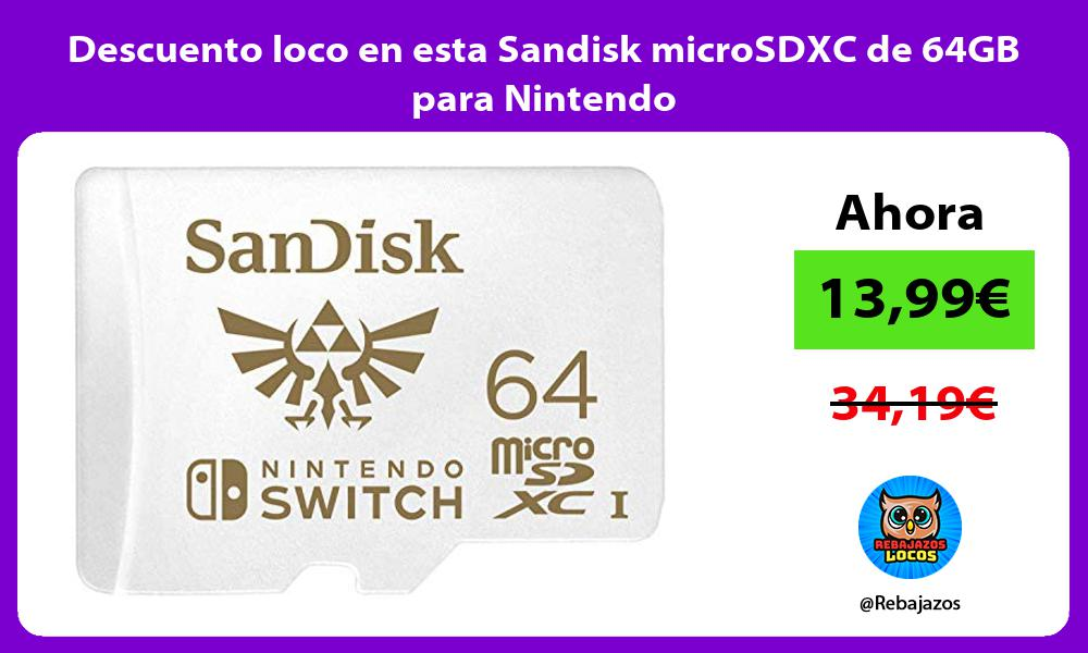 Descuento loco en esta Sandisk microSDXC de 64GB para Nintendo