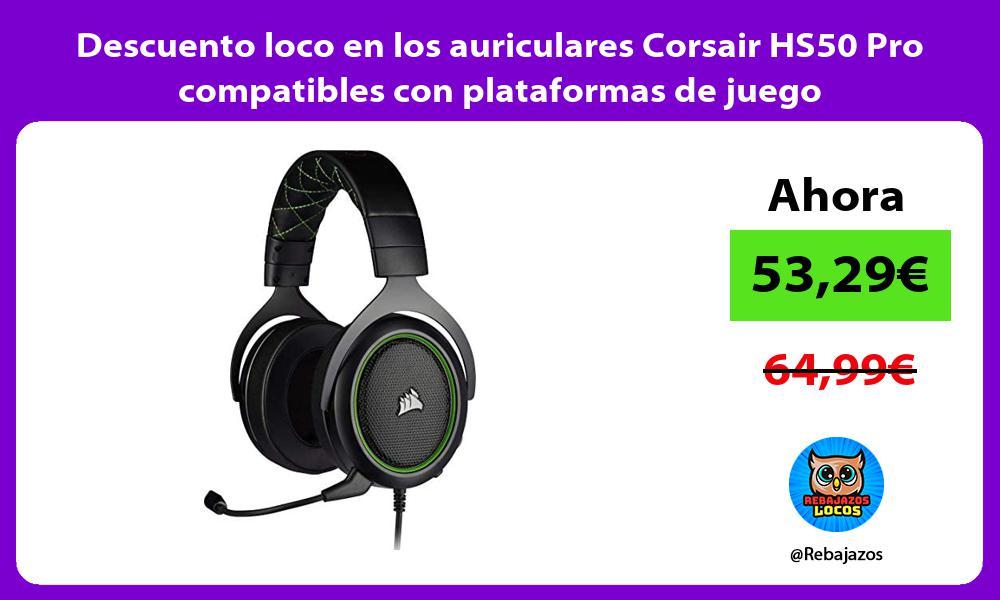 Descuento loco en los auriculares Corsair HS50 Pro compatibles con plataformas de juego
