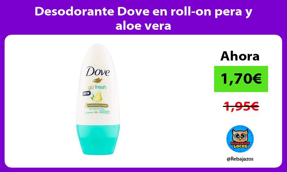 Desodorante Dove en roll on pera y aloe vera