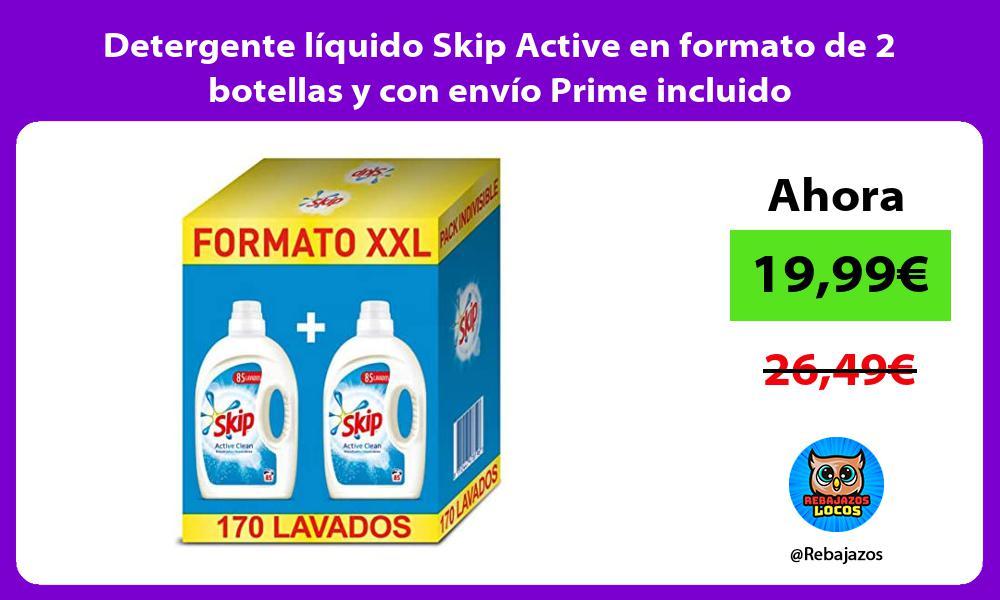 Detergente liquido Skip Active en formato de 2 botellas y con envio Prime incluido