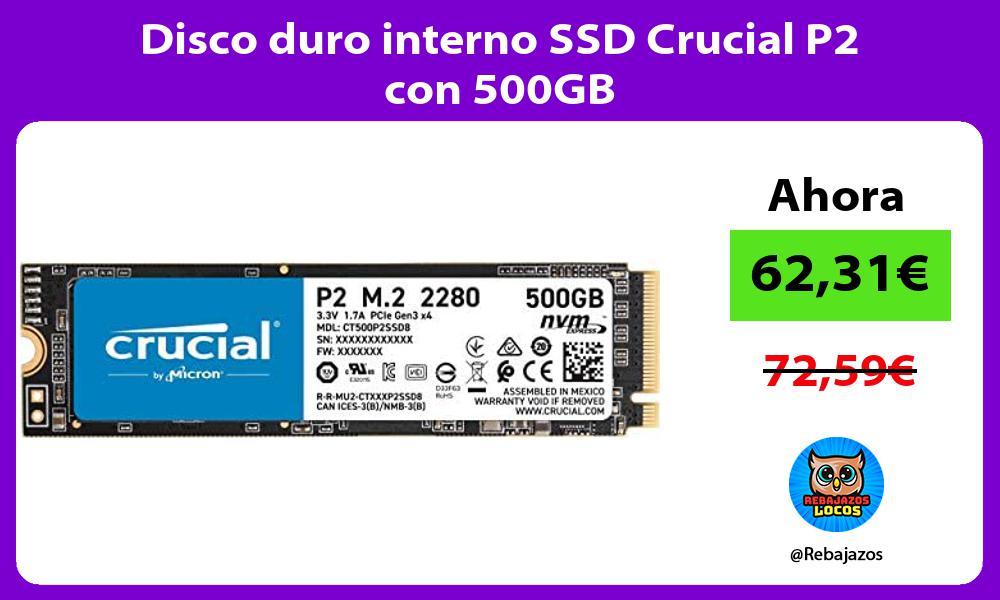 Disco duro interno SSD Crucial P2 con 500GB