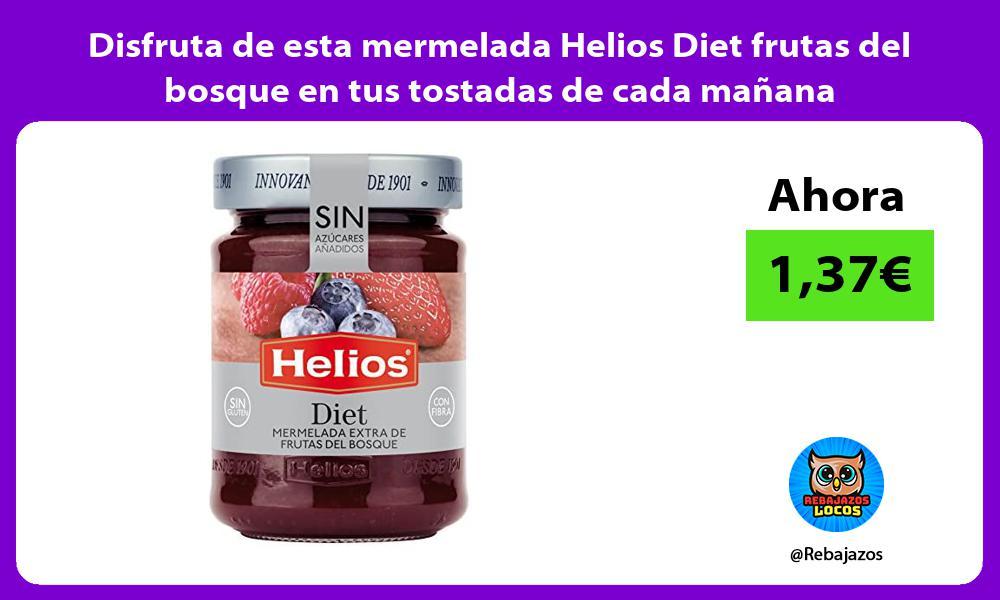 Disfruta de esta mermelada Helios Diet frutas del bosque en tus tostadas de cada manana