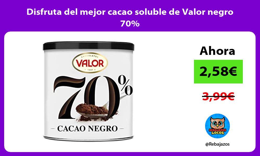 Disfruta del mejor cacao soluble de Valor negro 70