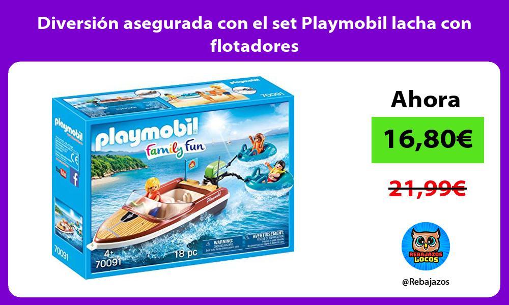 Diversion asegurada con el set Playmobil lacha con flotadores