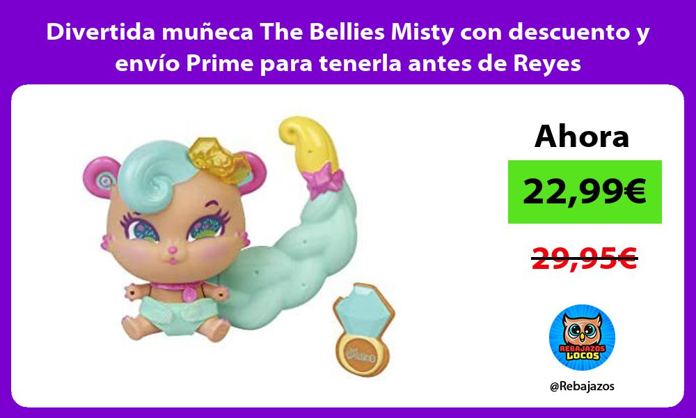 Divertida muneca The Bellies Misty con descuento y envio Prime para tenerla antes de Reyes
