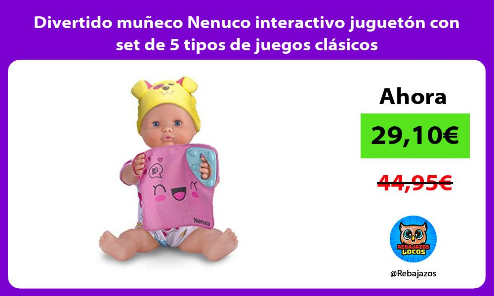 Divertido muneco Nenuco interactivo jugueton con set de 5 tipos de juegos clasicos