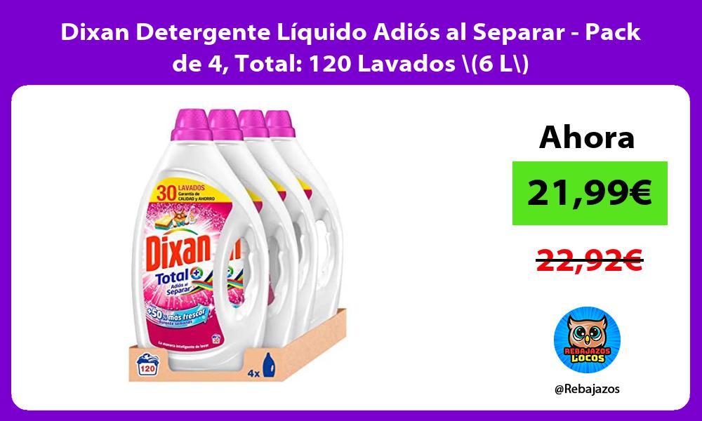 Dixan Detergente Liquido Adios al Separar Pack de 4 Total 120 Lavados 6 L