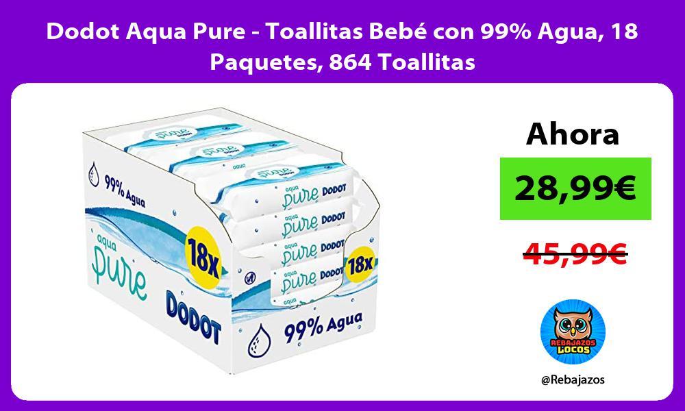 Dodot Aqua Pure Toallitas Bebe con 99 Agua 18 Paquetes 864 Toallitas