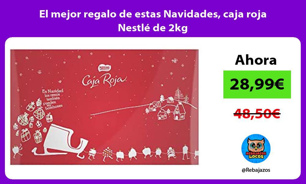El mejor regalo de estas Navidades caja roja Nestle de 2kg