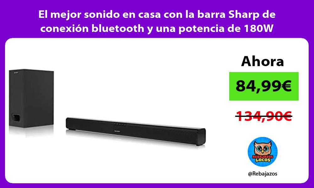 El mejor sonido en casa con la barra Sharp de conexion bluetooth y una potencia de 180W