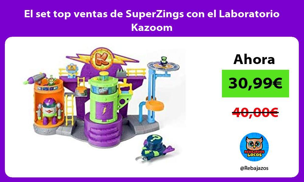 El set top ventas de SuperZings con el Laboratorio Kazoom