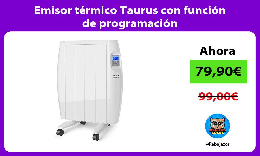 Emisor termico Taurus con funcion de programacion