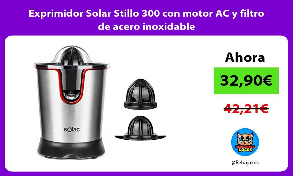 Exprimidor Solar Stillo 300 con motor AC y filtro de acero inoxidable