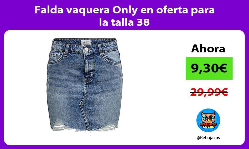 Falda vaquera Only en oferta para la talla 38
