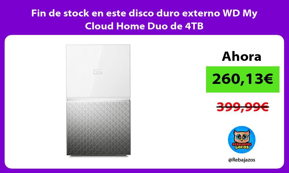 Fin de stock en este disco duro externo WD My Cloud Home Duo de 4TB