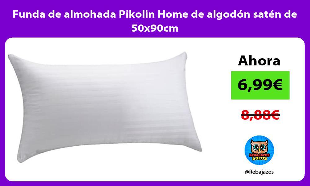 Funda de almohada Pikolin Home de algodon saten de 50x90cm