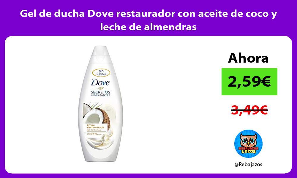 Gel de ducha Dove restaurador con aceite de coco y leche de almendras
