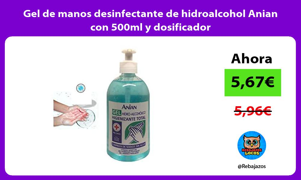 Gel de manos desinfectante de hidroalcohol Anian con 500ml y dosificador